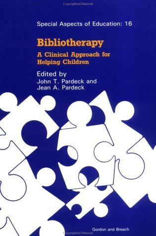 Bibliotherapy: A Clinical Approach for Helping Children  by  John T. Pardeck