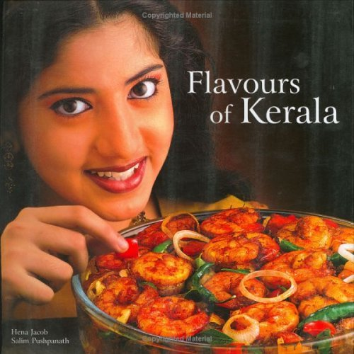 Flavours Of Kerala  by  Hena Jacob