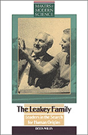 The Leakey Family: Leaders in the Search for Human Origins  by  Delta Willis