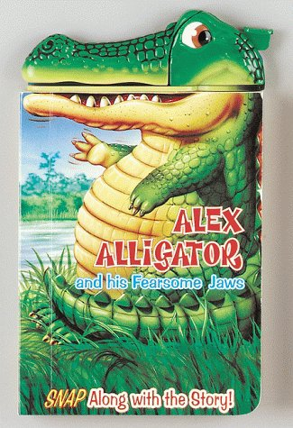 Alex Alligator And His Fearsome Jaws (Snappy Head Books)  by  Paul Flemming
