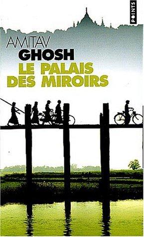 Le Palais des miroirs Amitav Ghosh