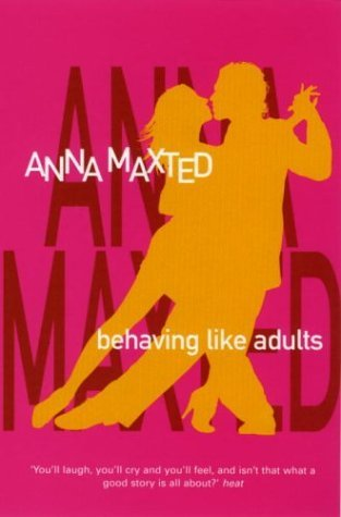 Behaving Like Adults Anna Maxted
