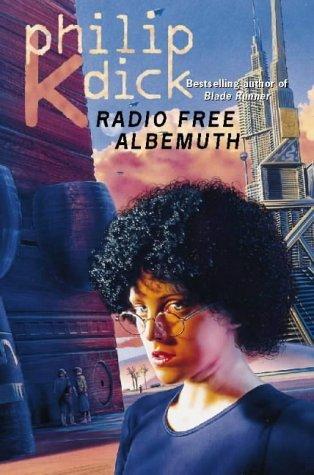 Radio Free Albemuth  by  Philip K. Dick
