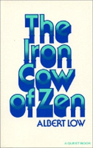 The Iron Cow of Zen Albert Low
