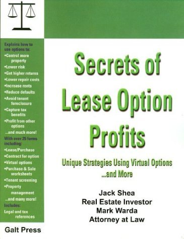 Secrets Of Lease Option Profits: Unique Strategies Using Virtual Options... And More Jack Shea