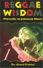 Reggae Wisdom: Proverbs In Jamaican Music  by  Sw. Anand Prahlad