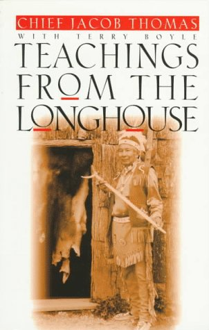 Teachings From The Longhouse  by  Jacob Thomas