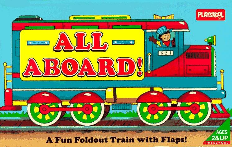 All Aboard!: A Fun Foldout Train with Flaps Playskool Books