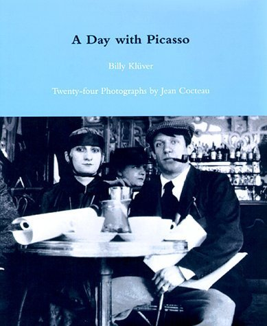 A Day with Picasso: Twenty-four Photographs  by  Jean Cocteau by Billy Kluver