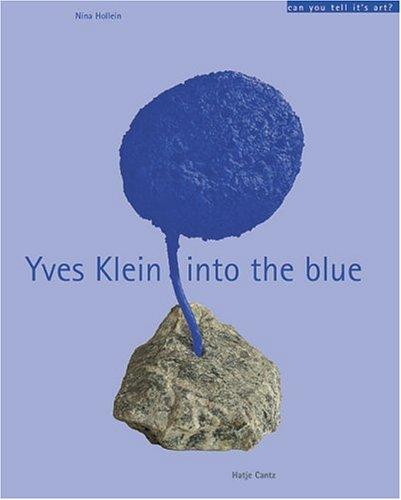 Yves Klein Into The Blue Yves Klein