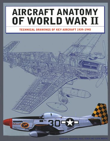 Aircraft Anatomy Of World War Ii  by  Paul E. Eden