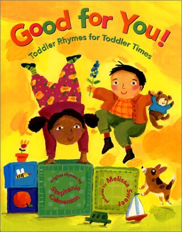 Good for You!: Toddler Rhymes for Toddler Times Stephanie Calmenson