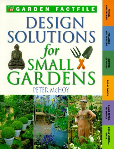 Design Solutions For Small Gardens Peter McHoy
