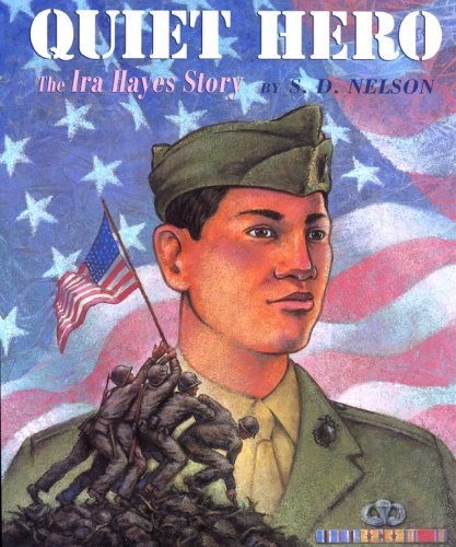 Quiet Hero: The Ira Hayes Story  by  S.D. Nelson