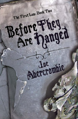 Before They Are Hanged (The First Law, #2)  by  Joe Abercrombie