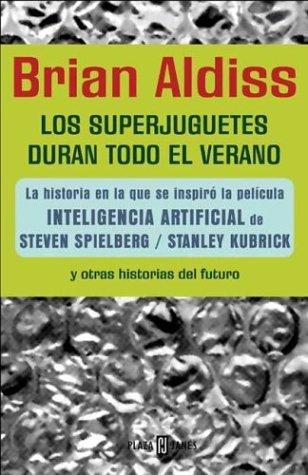Los superjuguetes duran todo el verano y otras historias del futuro  by  Brian W. Aldiss