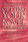 The Marshall Plan for Getting Your Novel Published: 90 Strategies and Techniques for Selling Your Fiction  by  Evan Marshall
