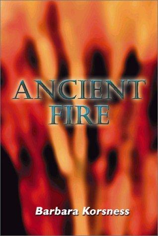 Ancient Fire Barbara Korsness