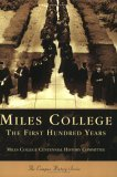 Miles College: The First Hundred Years  by  The Miles College Centennial History Committee