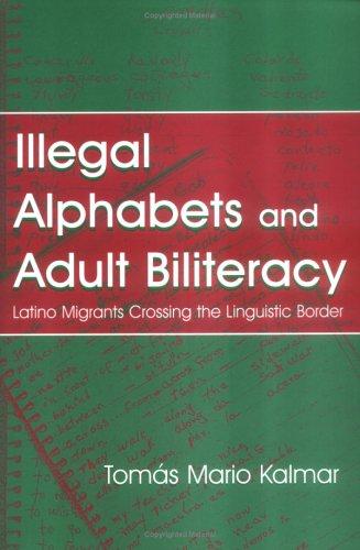 Illegal Alphabets Adult Biliteracy Tomas Mario Kalmar
