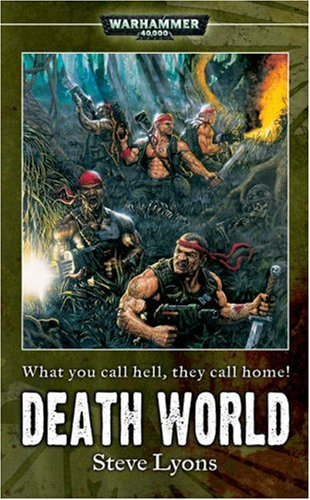 Warhammer 40K: Death World  by  Steve Lyons