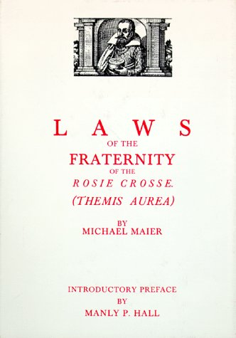 Laws of the Fraternity of the Rosie Crosse Michael Maier