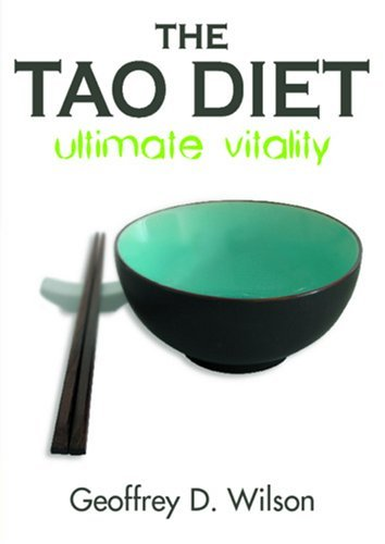 The Tao Diet: Ultimate Vitality Geoffrey D. Wilson