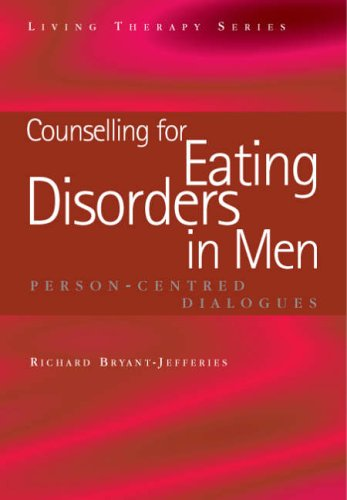 Counselling For Eating Disorders In Men  by  Richard Bryant-Jefferies