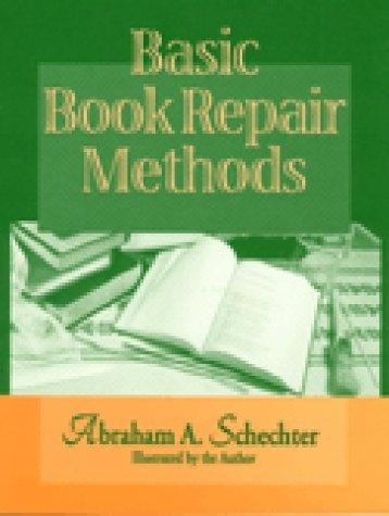 Basic Book Repair Methods Abraham A. Schechter