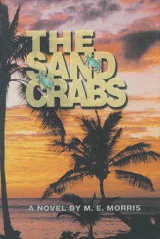 The Sand Crabs: A Novel / By M.E. Morris  by  M.E. Morris
