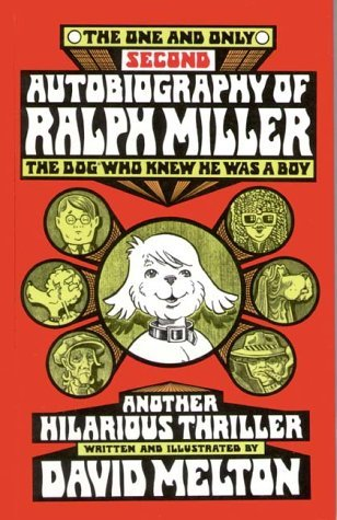 One and Only Second Autobiography of Ralph Miller: The Dog Who Knew He Was a Boy  by  David Melton