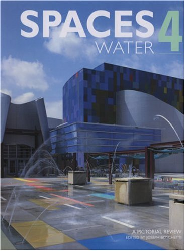 Water Spaces Of The World: A Pictorial Review Of Water Spaces  by  Joseph Boschetti