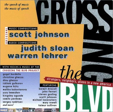 Crossing the Blvd: Strangers, Neighbors, Aliens in a New America [AUDIO CD]  by  Kermit Driscoll
