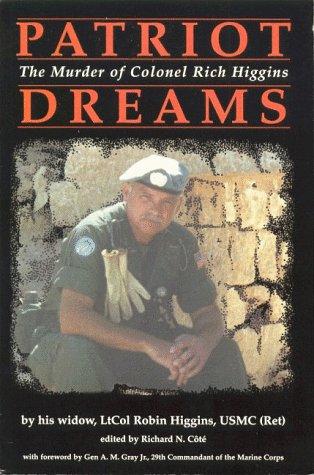Patriot Dreams: The Murder of Colonel Rich Higgins  by  Robin Higgins