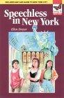Speechless in New York: Going to New York  by  Ellen Dreyer