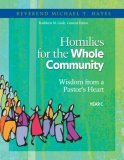 Homilies For The Whole Community, Yr C: Wisdom From A Pastors Heart Michael T. Hayes