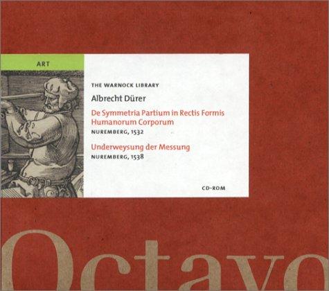 De Symmetria Partium In Rectis Formis Humanorum Corporum / Underweysung Der Messung Albrecht Dürer