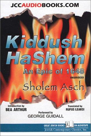 Kiddush Ha-Shem: An Epic of 1648 Sholem Asch