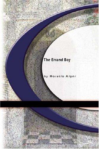 The Errand Boy  by  Horatio Alger Jr.