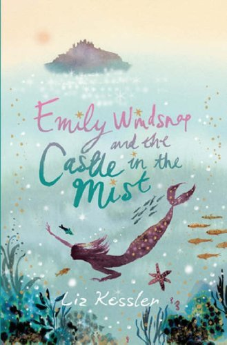Emily Windsnap And The Castle In The Mist Liz Kessler