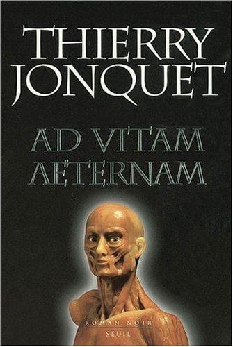 Ad Vitam Aeternam: Roman Noir (Fiction & Cie)  by  Thierry Jonquet