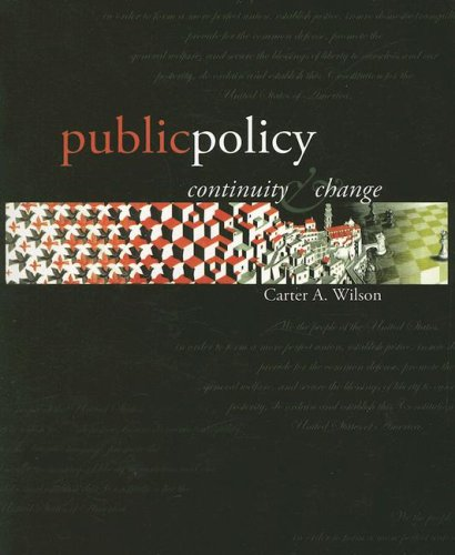 Public Policy: Continuity And Change Carter Wilson