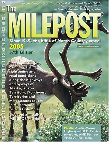 The Milepost 2005: With Plan A Trip Map Kristine Valencia