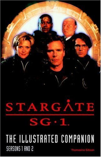 Stargate SG-1 The Illustrated Companion Seasons 1 and 2 Thomasina Gibson