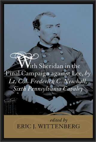 With Sheridan in the Final Campaign Against Lee Eric J. Wittenberg