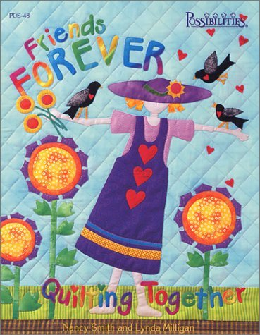 Friends Forever Quilting Together  by  Nancy J. Smith