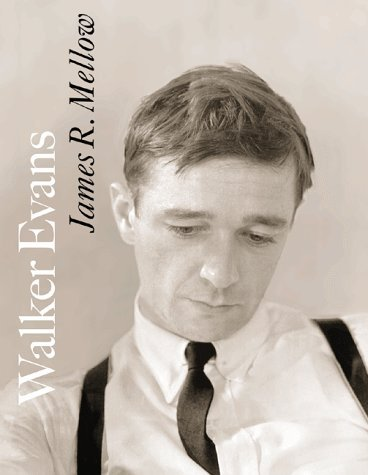 Walker Evans  by  James R. Mellow