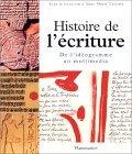 Histoire de LEcriture: de LIdeogramme Au Multimedia  by  Anne-Marie Christin