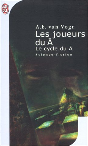 Les Joueurs du Ā  by  A.E Van Vogt