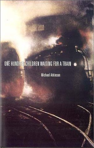 One Hundred Children Waiting For A Train Michael Atkinson